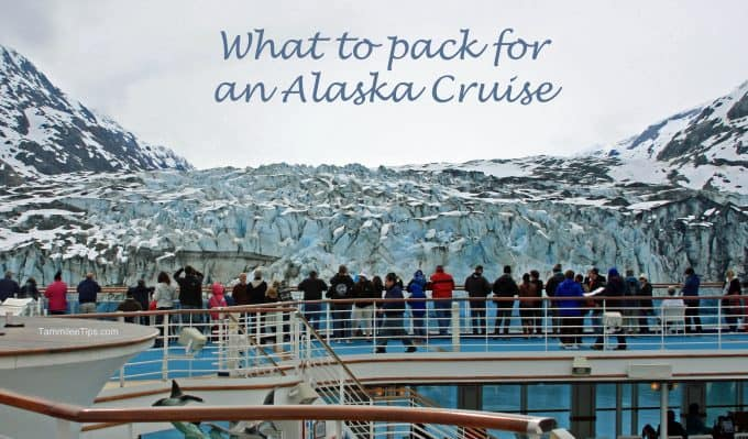 What to pack for an Alaska Cruise