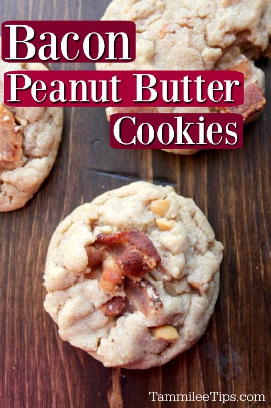 Peanut Butter Bacon Cookies on a wood board with the words Bacon Peanut Butter Cookies written above them.