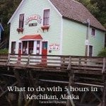 What to do with 5 hours in Ketchikan Alaska