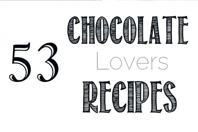 53 Chocolate Lovers Recipes
