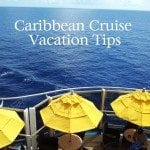 Caribbean Cruise Vacation Tips