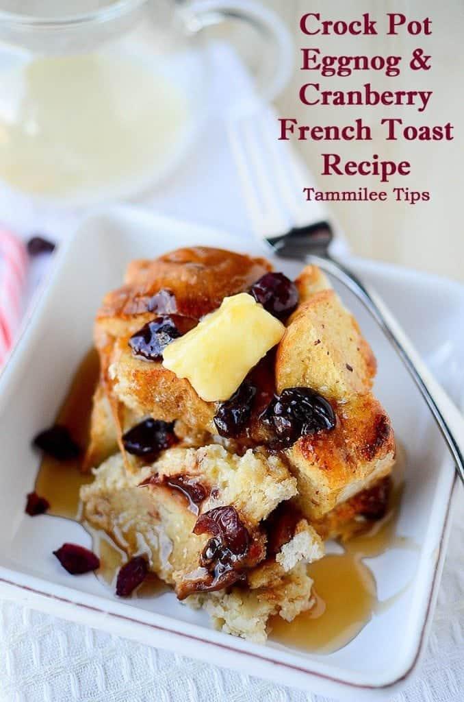 Eggnog and Cranberry Crock Pot French Toast Recipe