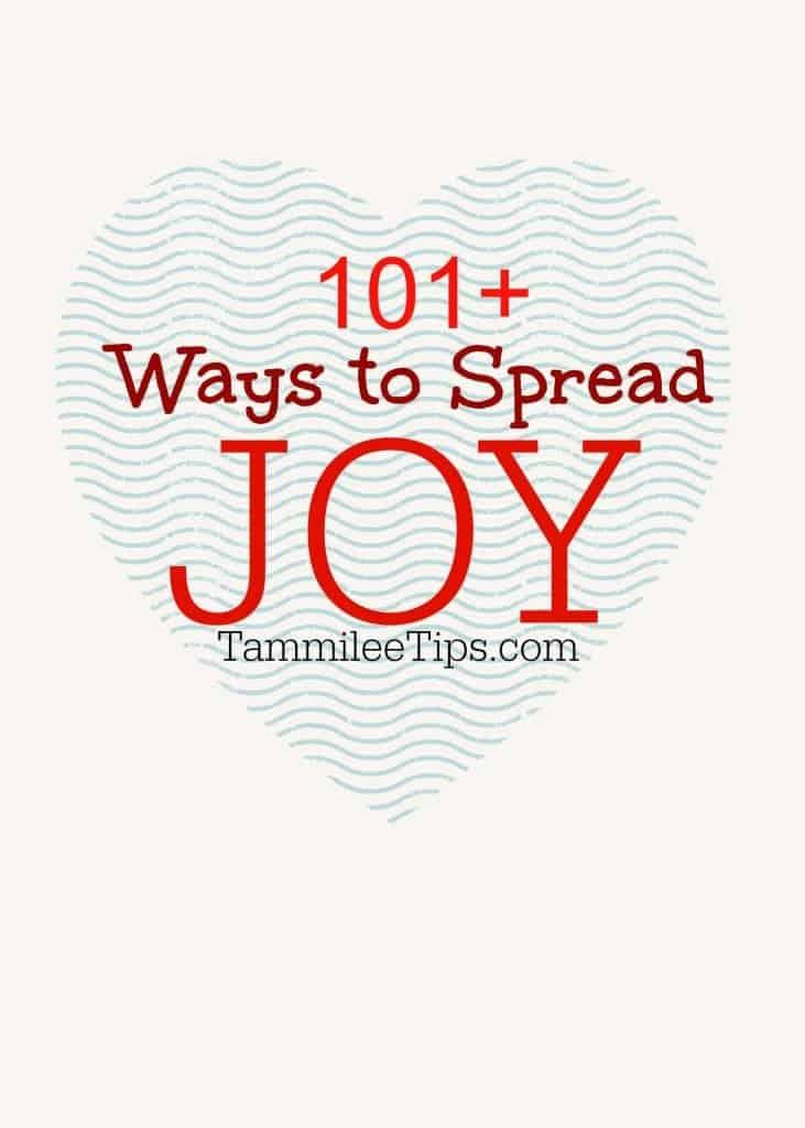 101 Ways to Spread Joy this year! Easy, fun, ways to make someone smile and to spread joy to the world